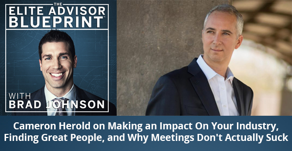 Cameron Herold on Making an Impact On Your Industry, Finding Great People, and Why Meetings Don't Actually Suck