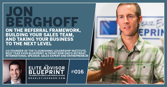 Jon Berghoff on The Referral Framework, Building Your Sales Team, and Taking Your Business to the Next Level