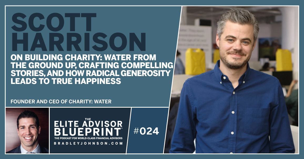 Scott Harrison - Charity Water - The Elite Advisor Blueprint