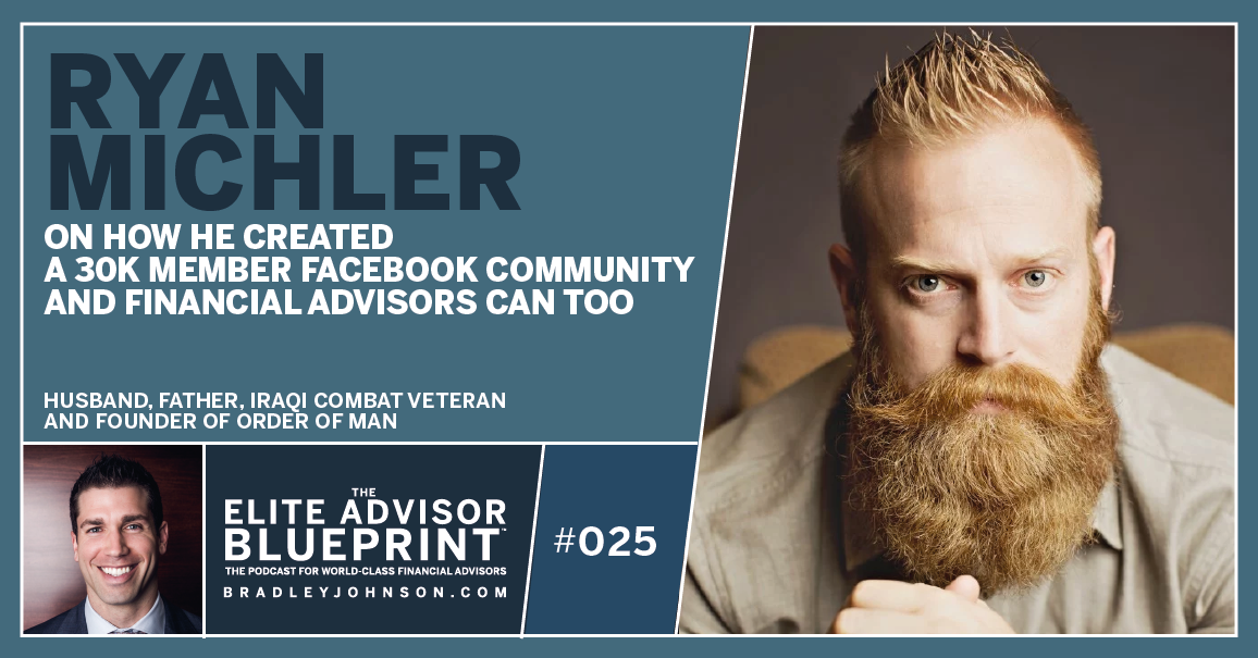 Ryan Michler Podcast - Order of Man - Elite Advisor Blueprint