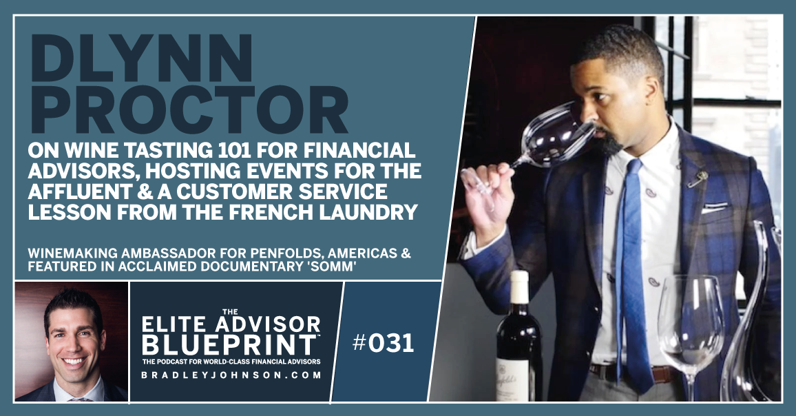 DLynn Proctor Wine Tasting - Elite Advisor Blueprint