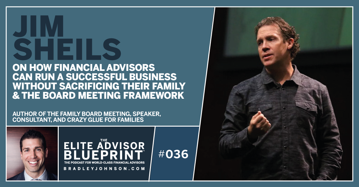 Jim Sheils - The Family Board Meeting - Elite Advisor Blueprint