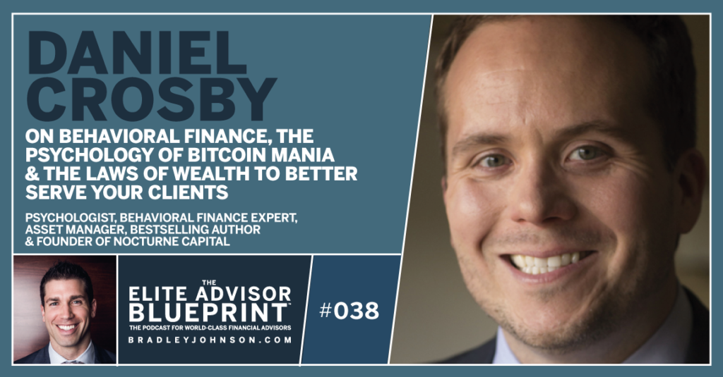 Elite Advisor Blueprint - Daniel Crosby - Behavioral Finance